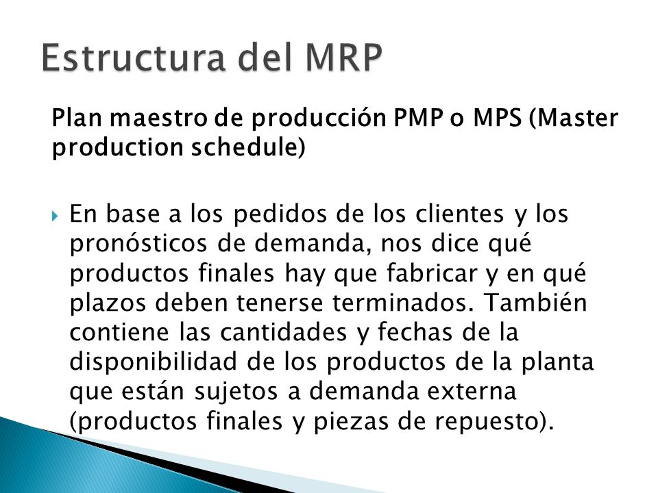 Estructura del MRP Plan maestro de producción PMP o MPS (Master production schedule)