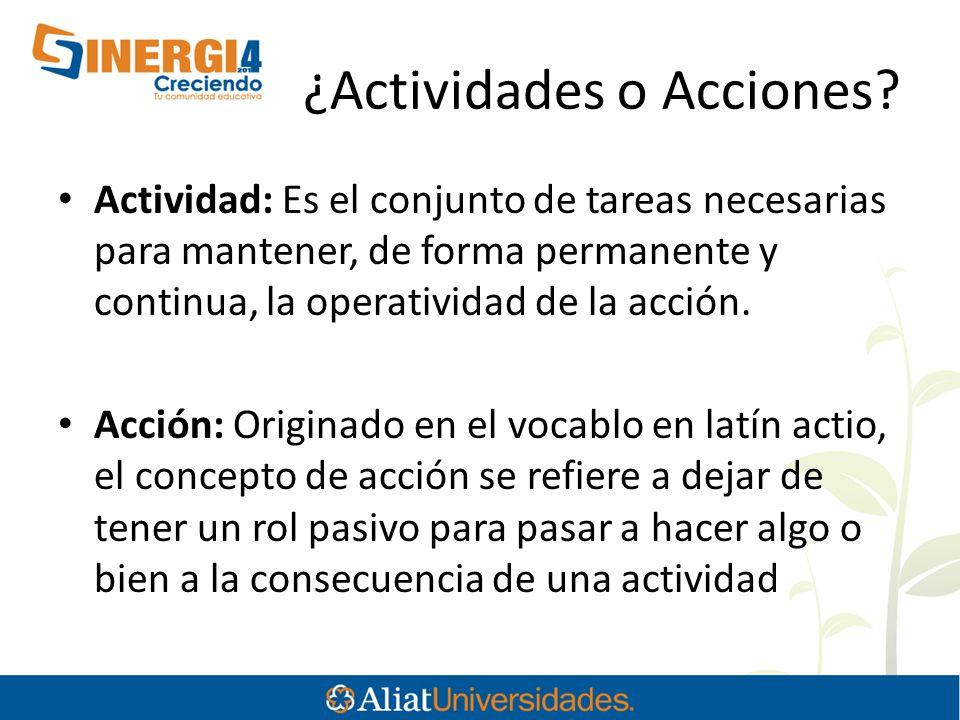 ¿Actividades o Acciones