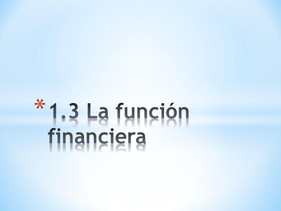 1.3 La función financiera