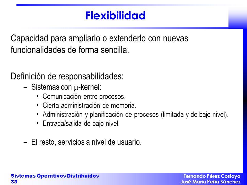 Flexibilidad Un elemento fundamental de la flexibilidad son los sistemas abiertos. El desarrollo de estos sistemas requiere: