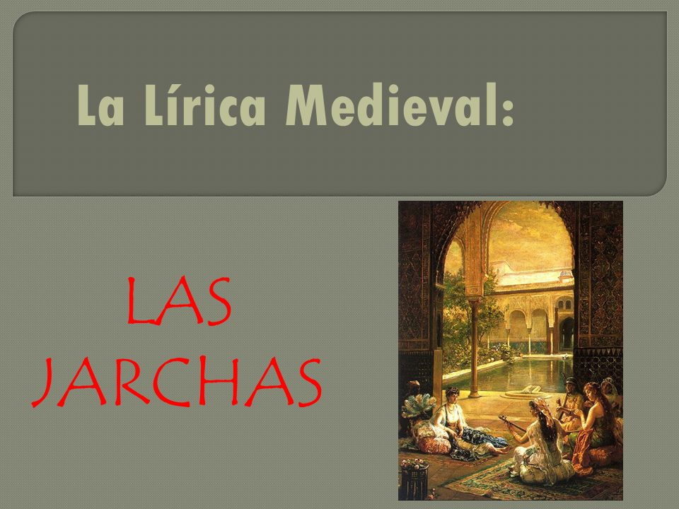 La Lírica Medieval: LAS JARCHAS