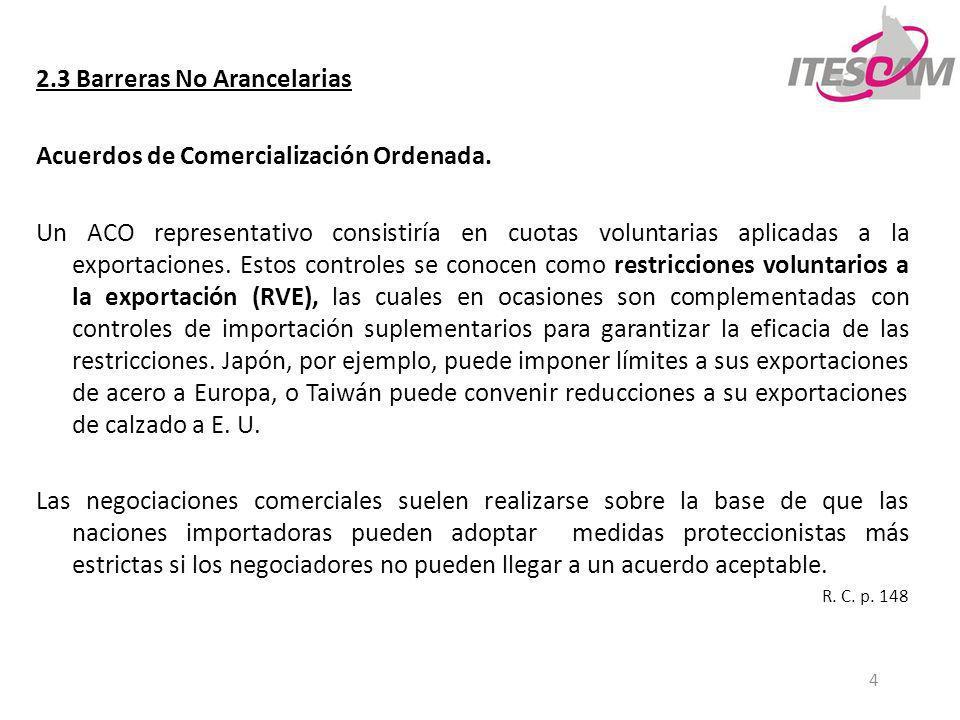 2.3 Barreras No Arancelarias Acuerdos de Comercialización Ordenada.