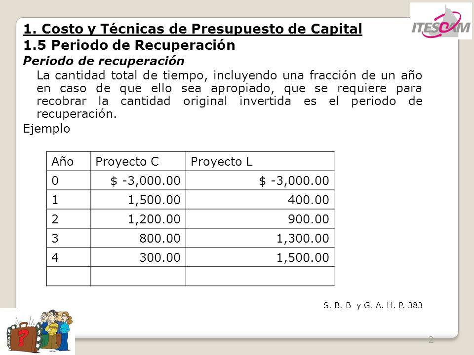 1. Costo y Técnicas de Presupuesto de Capital