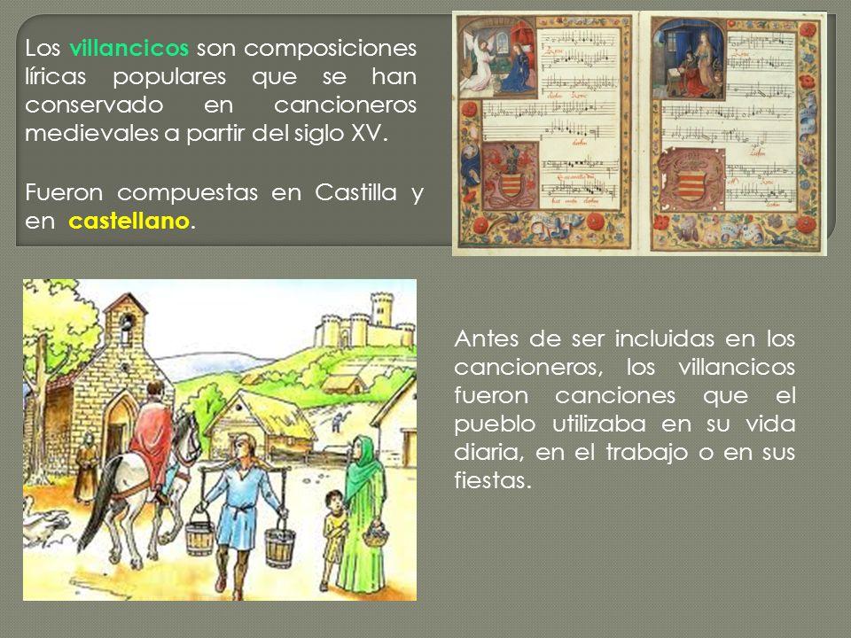 Los villancicos son composiciones líricas populares que se han conservado en cancioneros medievales a partir del siglo XV.