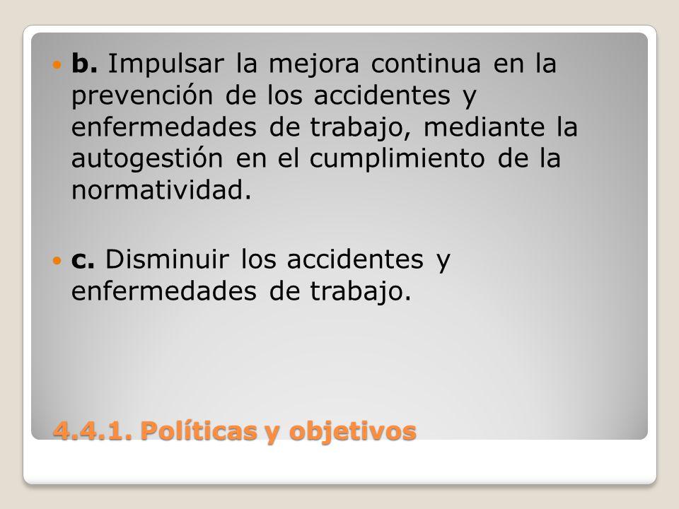 c. Disminuir los accidentes y enfermedades de trabajo.