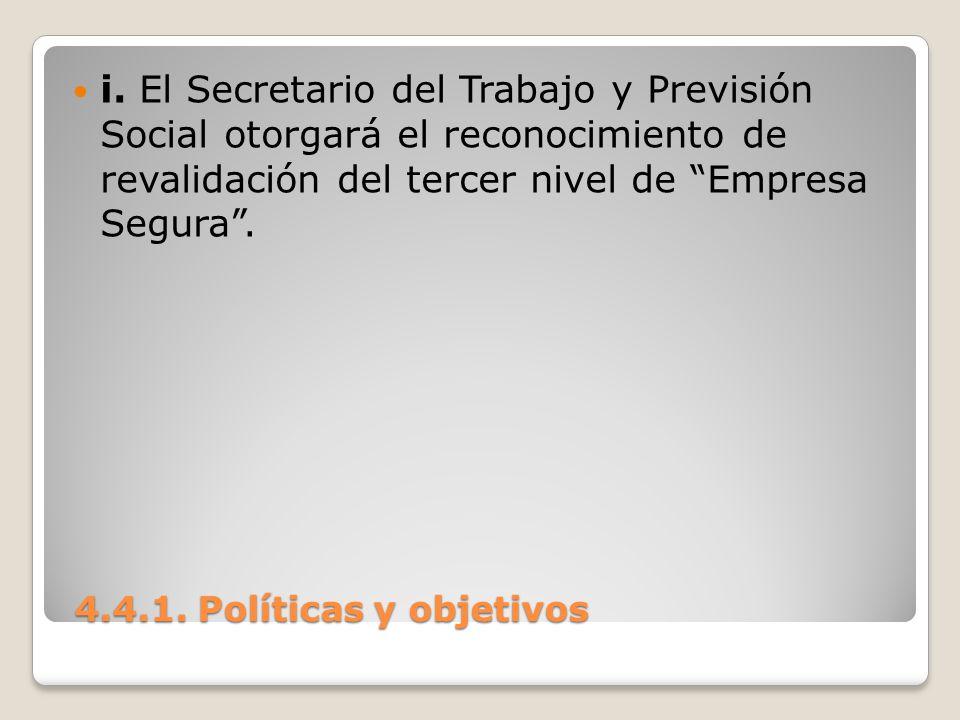 i. El Secretario del Trabajo y Previsión Social otorgará el reconocimiento de revalidación del tercer nivel de Empresa Segura .