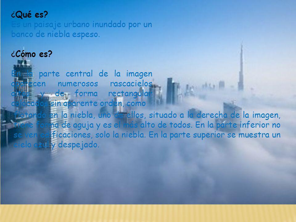 ¿Qué es Es un paisaje urbano inundado por un banco de niebla espeso. ¿Cómo es
