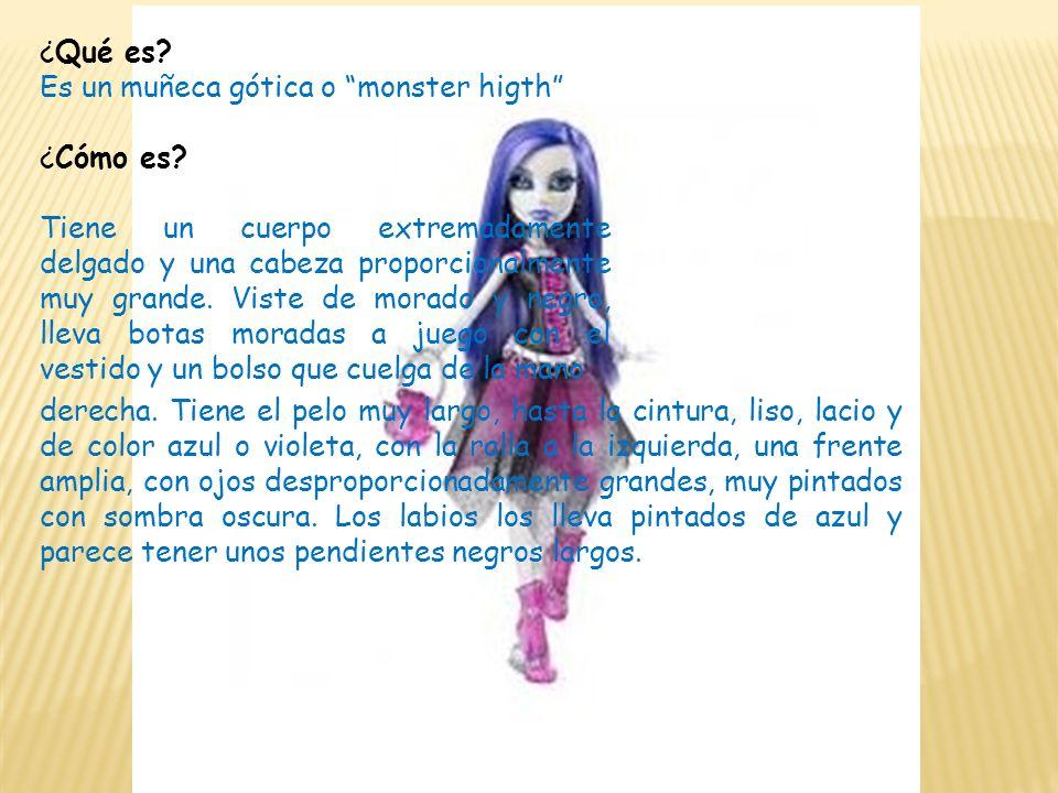 ¿Qué es Es un muñeca gótica o monster higth ¿Cómo es