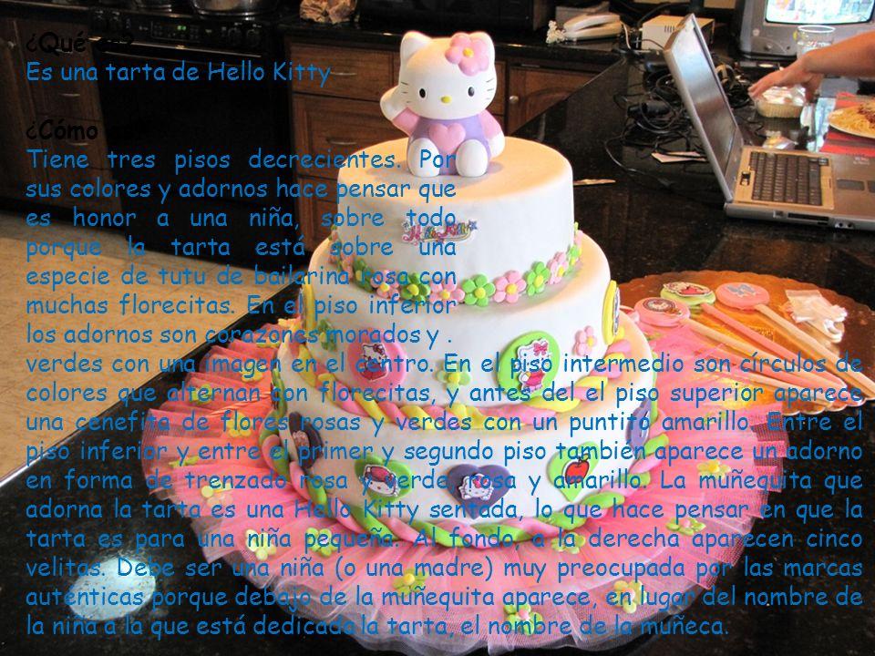 ¿Qué es Es una tarta de Hello Kitty. ¿Cómo es