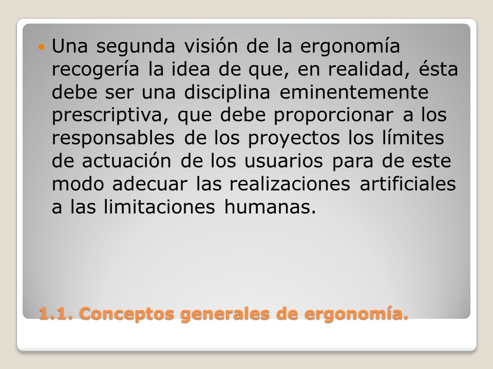 1.1. Conceptos generales de ergonomía.
