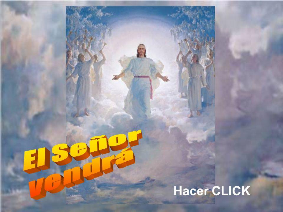 El Señor vendrá Hacer CLICK