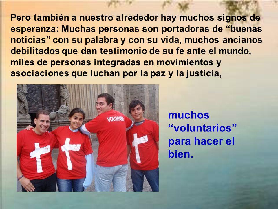 muchos voluntarios para hacer el bien.