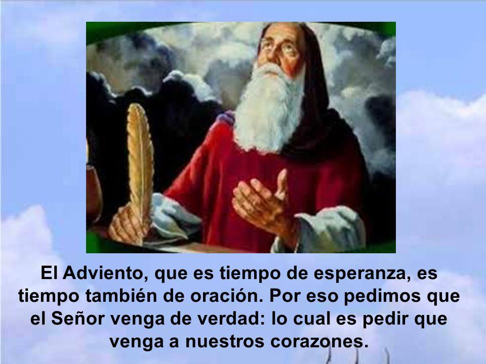 El Adviento, que es tiempo de esperanza, es tiempo también de oración