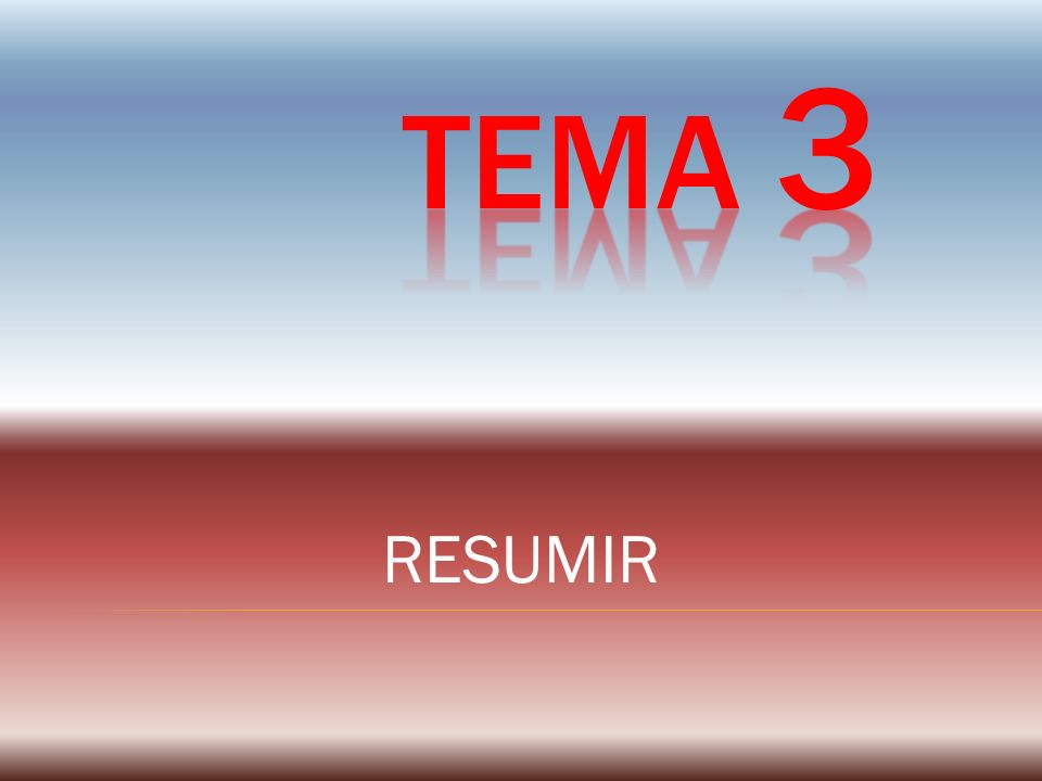 TEMA 3 RESUMIR