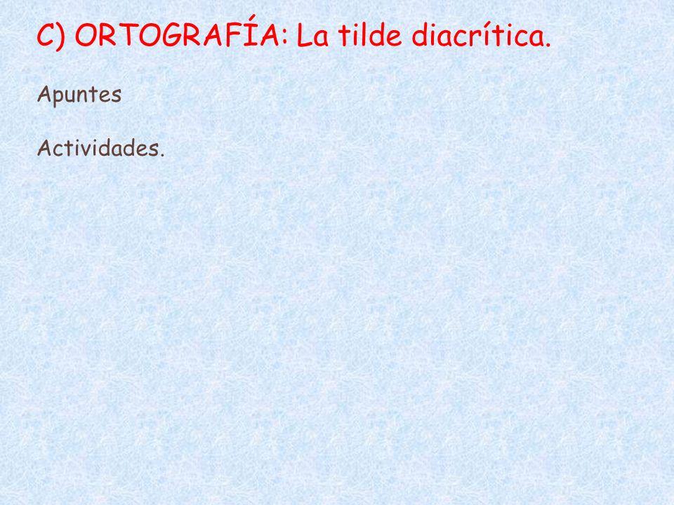 C) ORTOGRAFÍA: La tilde diacrítica.