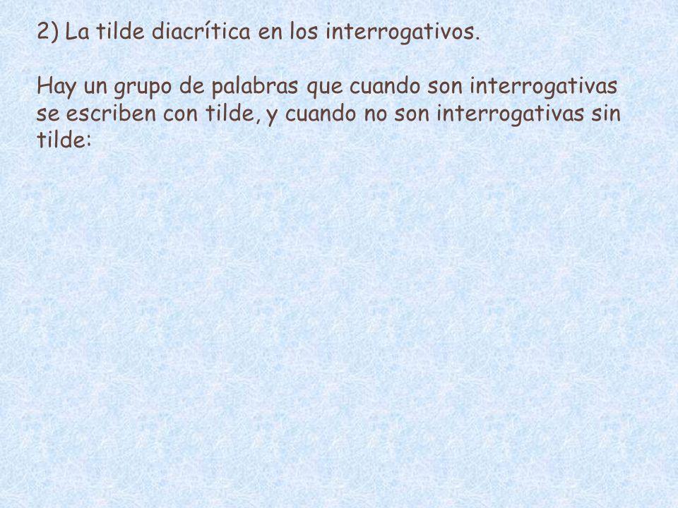 2) La tilde diacrítica en los interrogativos.