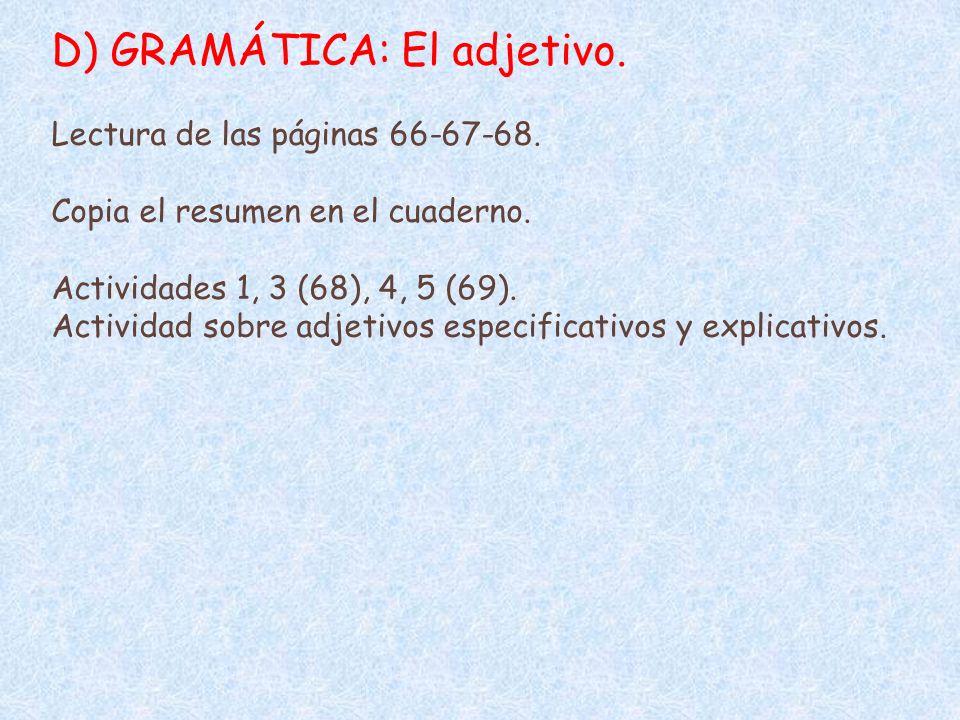 D) GRAMÁTICA: El adjetivo.