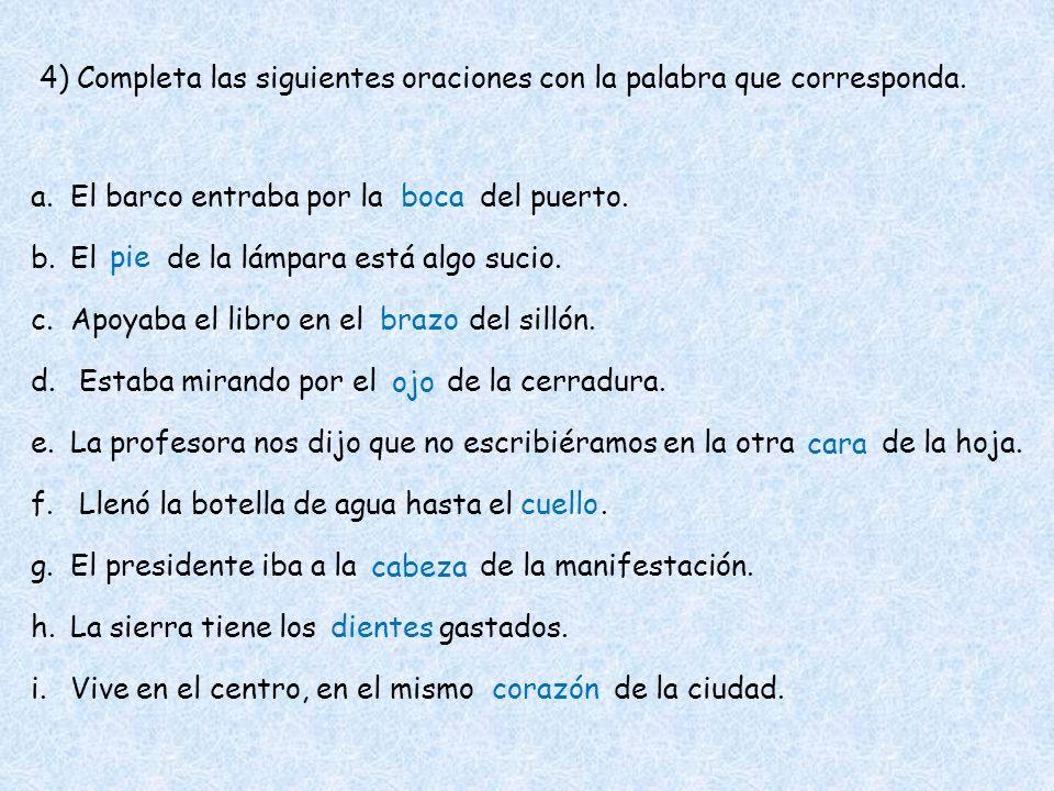 4) Completa las siguientes oraciones con la palabra que corresponda.