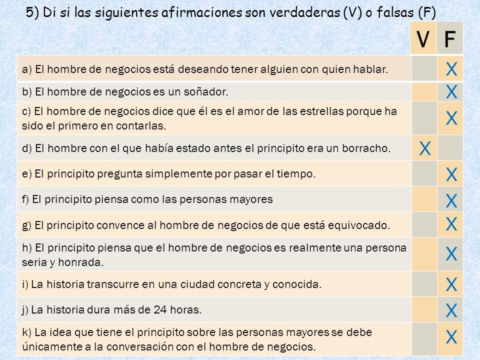 5) Di si las siguientes afirmaciones son verdaderas (V) o falsas (F)