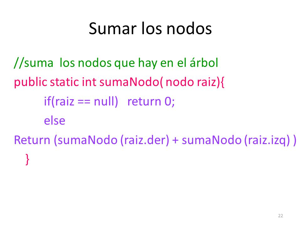 Sumar los nodos //suma los nodos que hay en el árbol