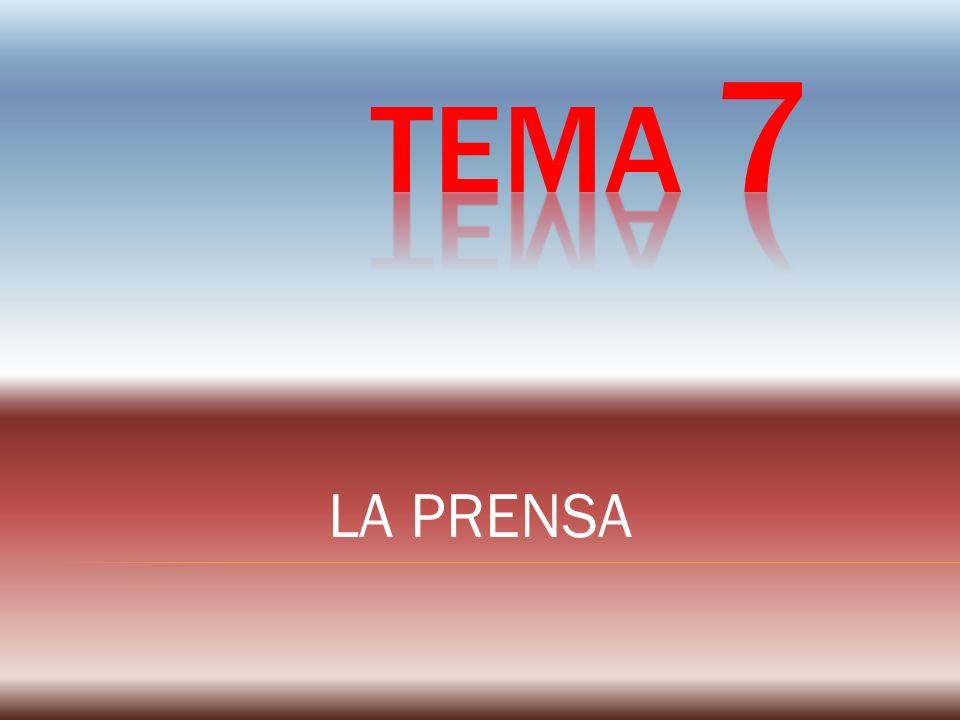 TEMA 7 LA PRENSA