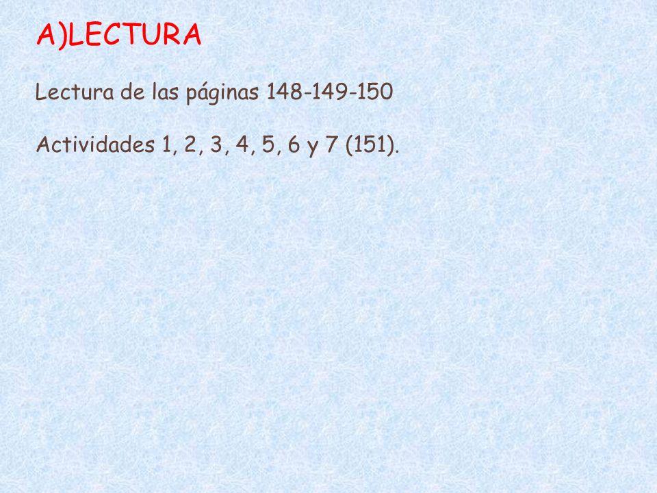 LECTURA Lectura de las páginas 148-149-150