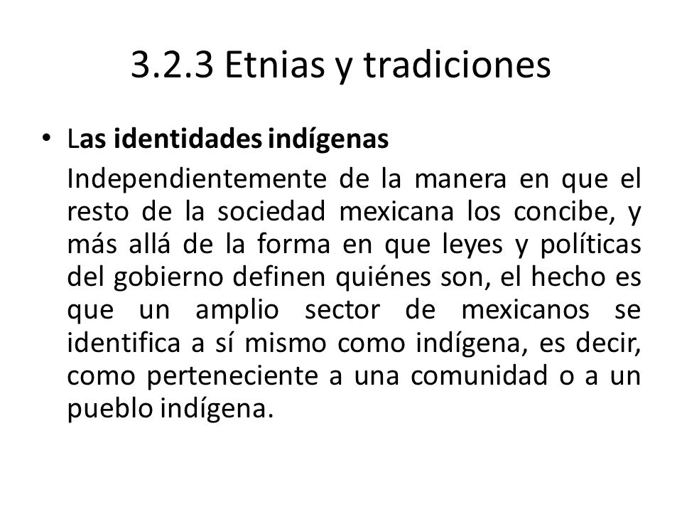 3.2.3 Etnias y tradiciones Las identidades indígenas
