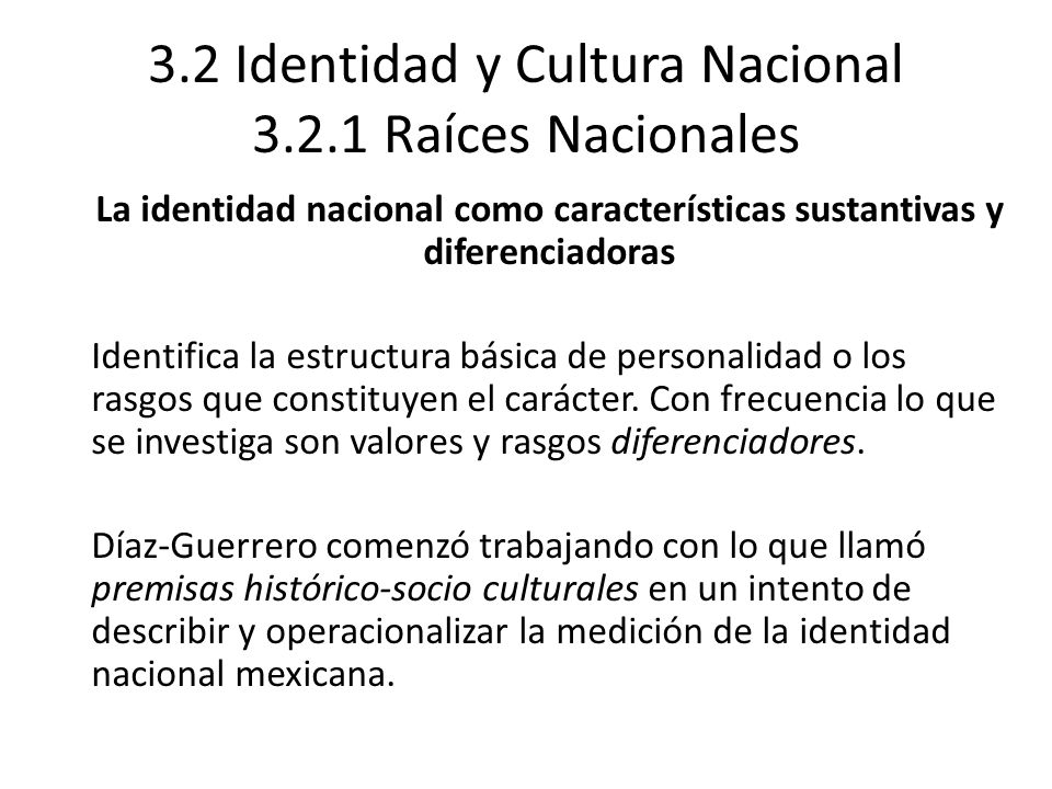 3.2 Identidad y Cultura Nacional 3.2.1 Raíces Nacionales