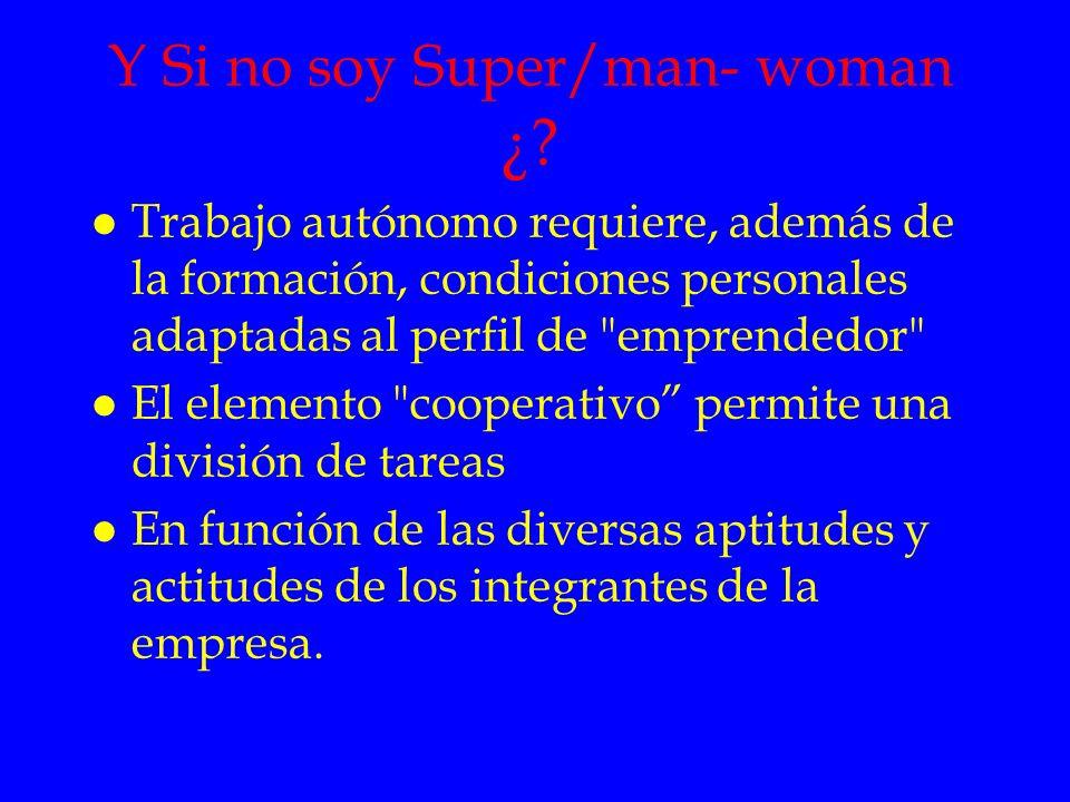 Y Si no soy Super/man- woman ¿
