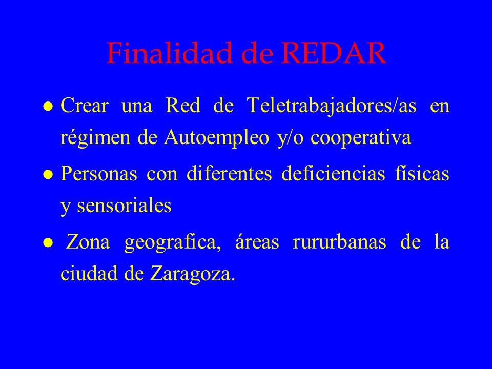 Finalidad de REDAR Crear una Red de Teletrabajadores/as en régimen de Autoempleo y/o cooperativa.