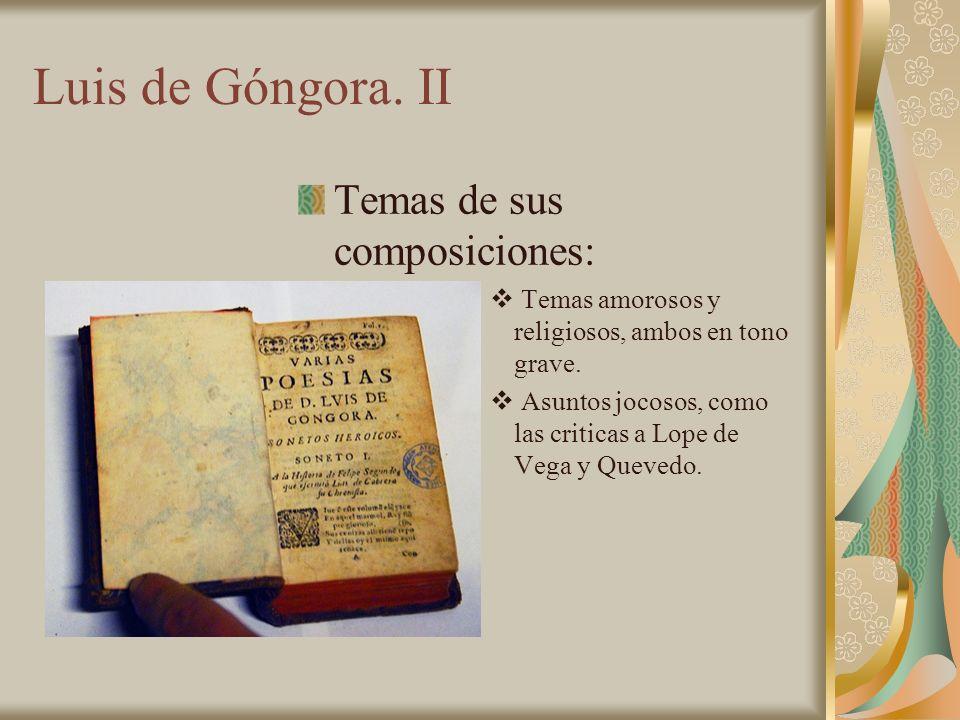 Luis de Góngora. II Temas de sus composiciones: