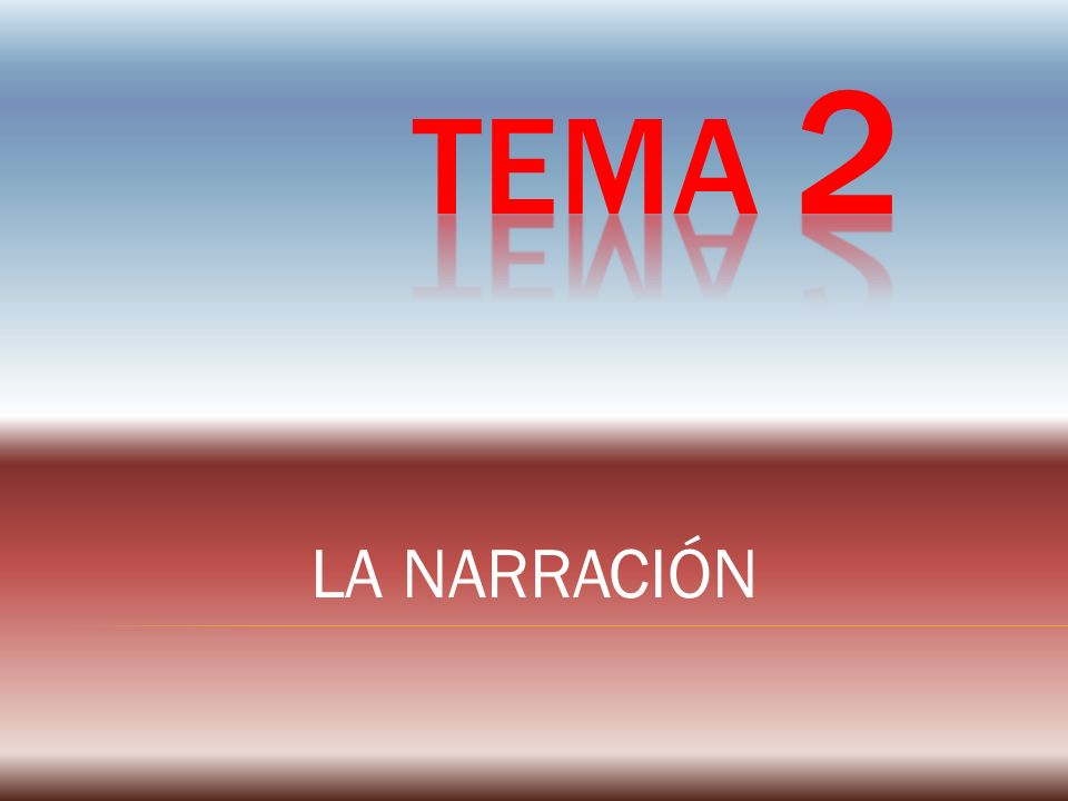 TEMA 2 LA NARRACIÓN