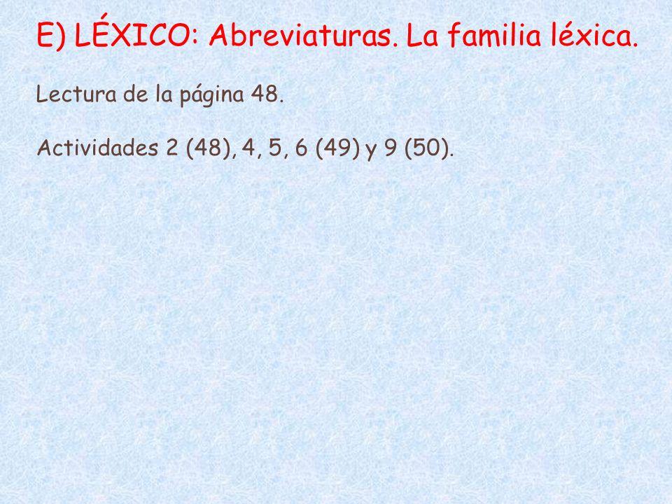 E) LÉXICO: Abreviaturas. La familia léxica.