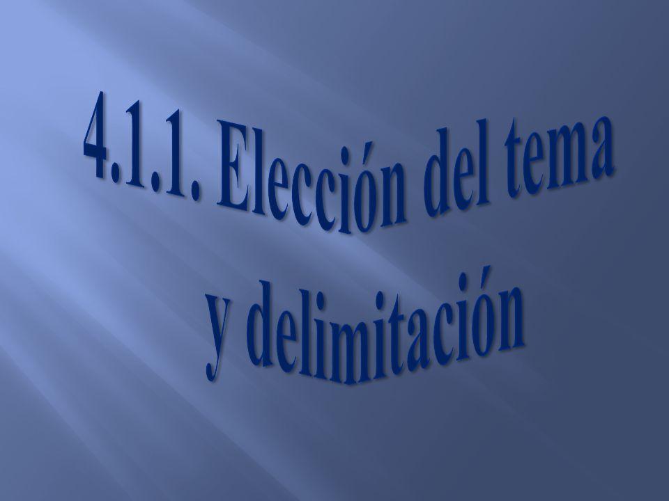 4.1.1. Elección del tema y delimitación
