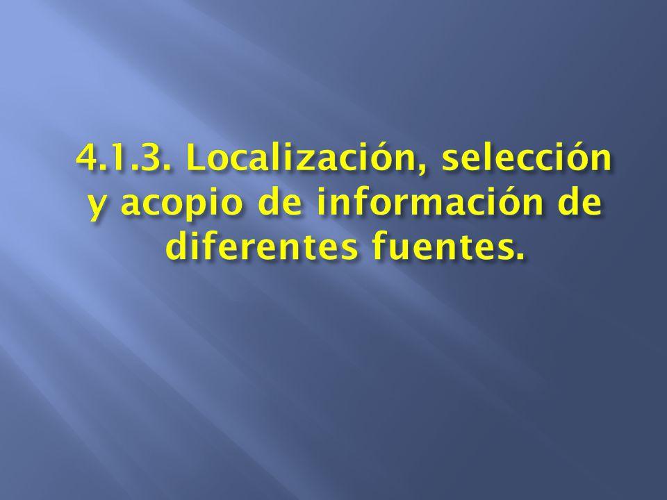 4.1.3. Localización, selección y acopio de información de diferentes fuentes.