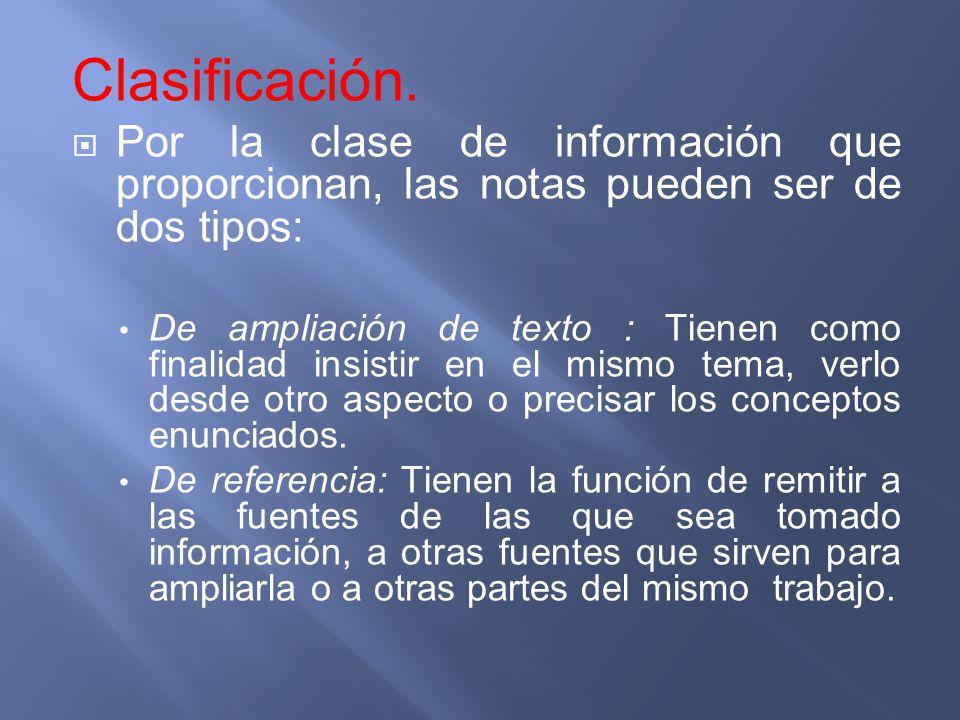 Clasificación. Por la clase de información que proporcionan, las notas pueden ser de dos tipos:
