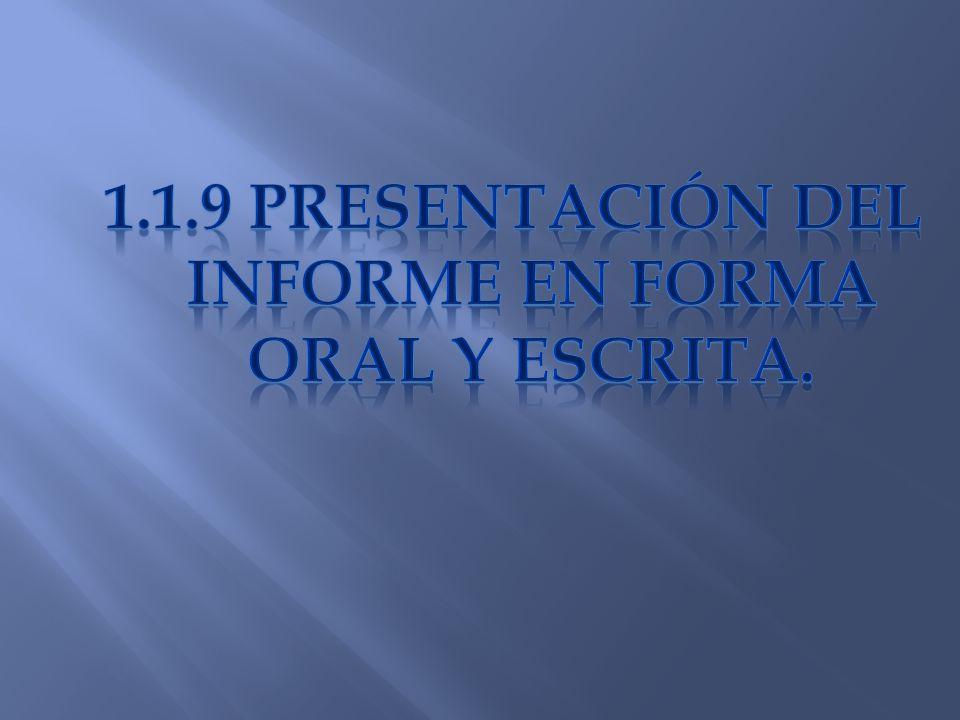 1.1.9 Presentación del informe en forma oral y escrita.