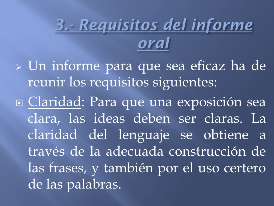 3.- Requisitos del informe oral