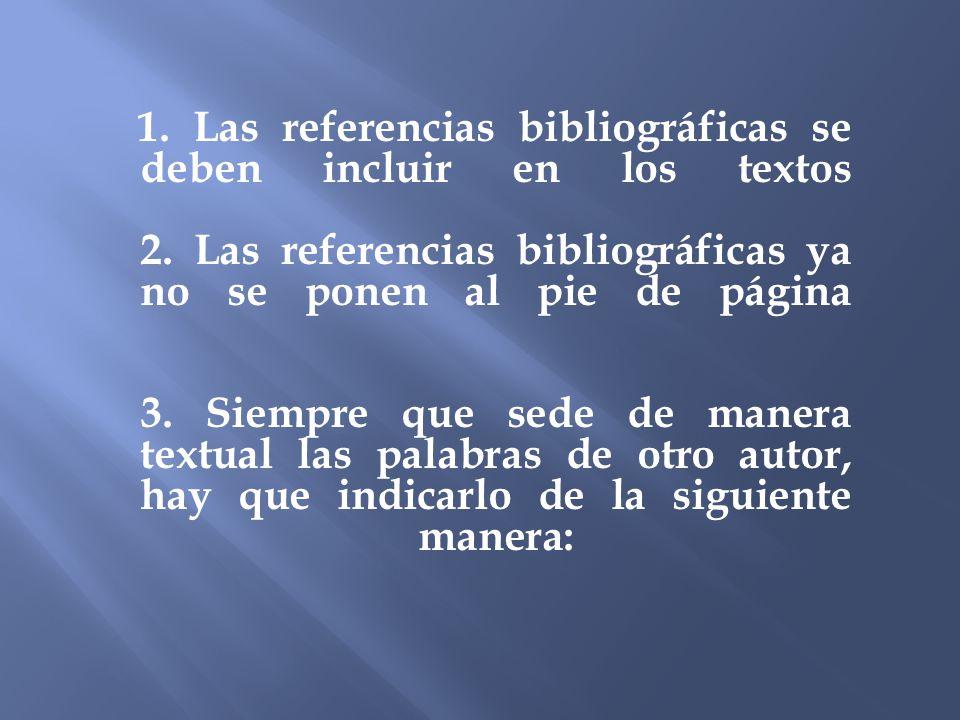 1. Las referencias bibliográficas se deben incluir en los textos 2