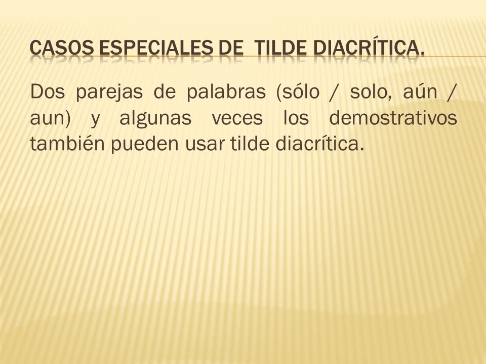 Casos especiales de TILDE DIACRÍTICA.