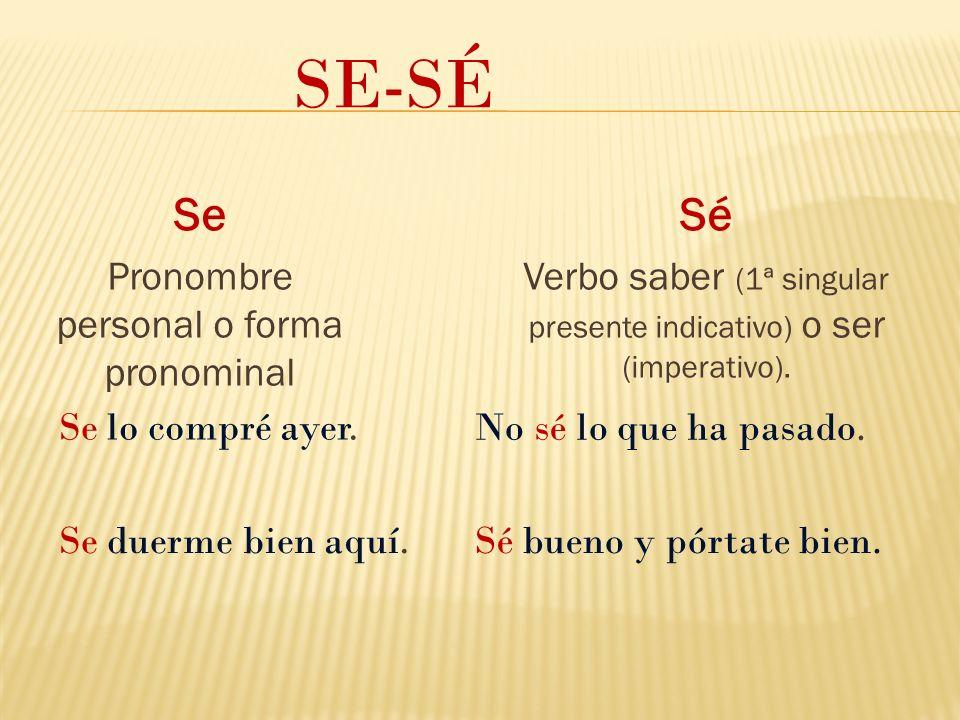 SE-SÉ Se Sé Pronombre personal o forma pronominal