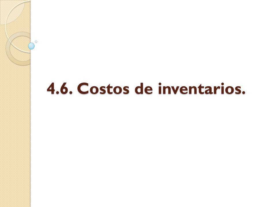 4.6. Costos de inventarios.