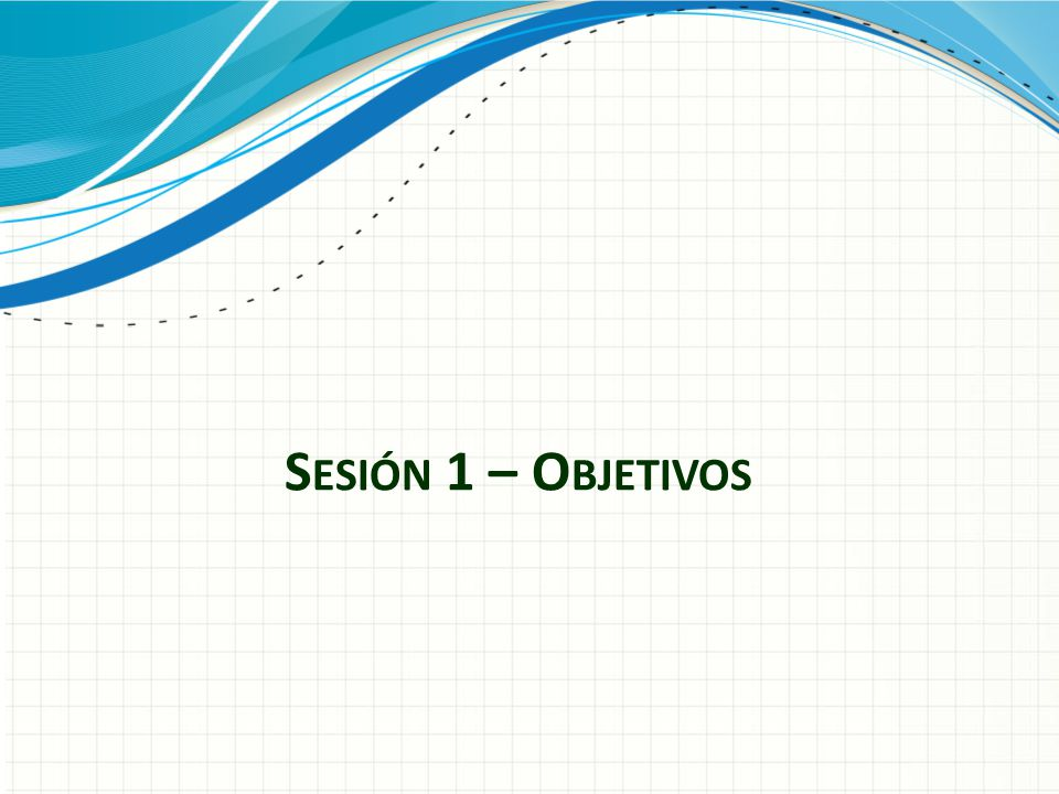Sesión 1 – Objetivos