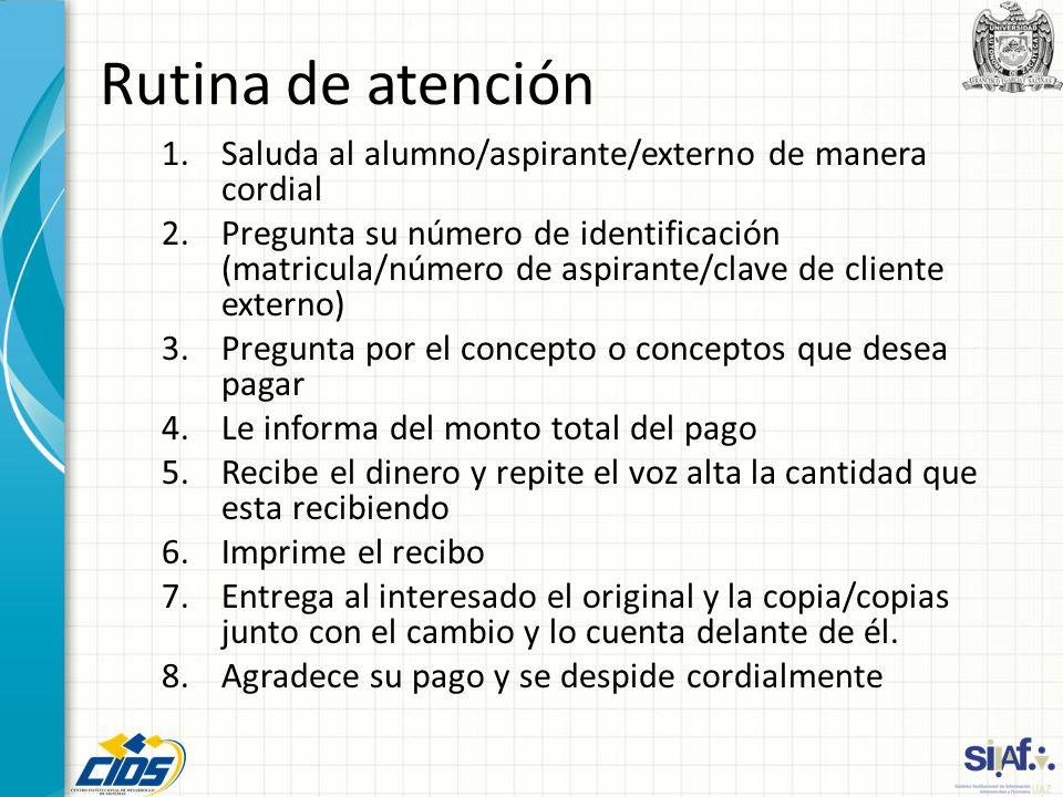 Rutina de atención Saluda al alumno/aspirante/externo de manera cordial.