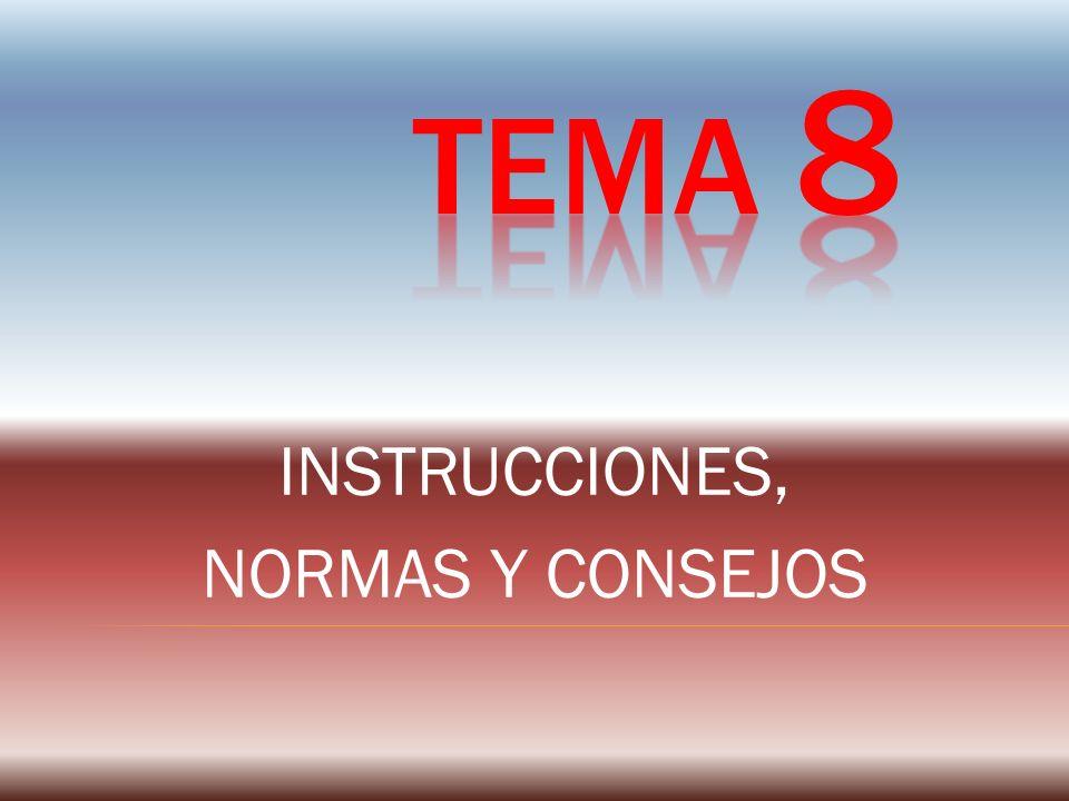INSTRUCCIONES, NORMAS Y CONSEJOS