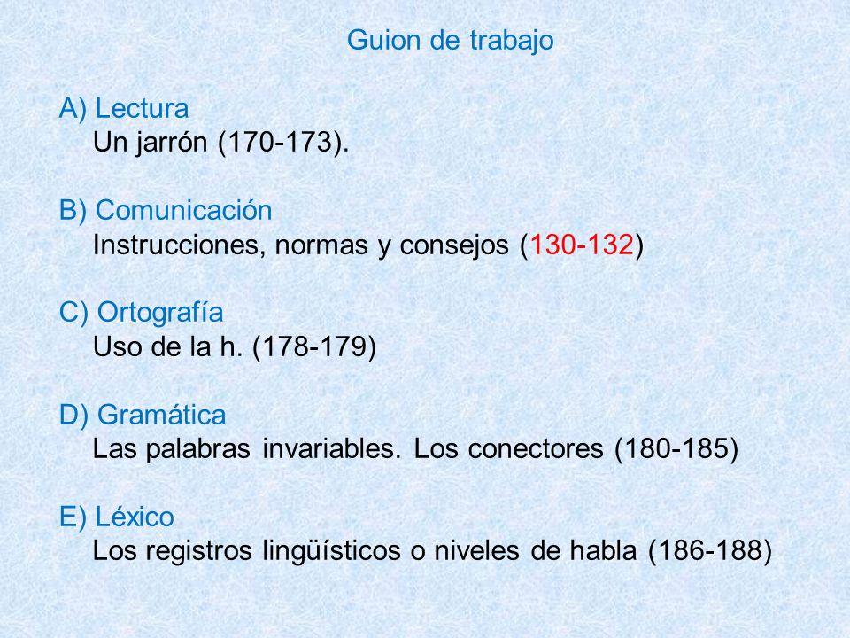 Guion de trabajo A) Lectura. Un jarrón (170-173). B) Comunicación. Instrucciones, normas y consejos (130-132)