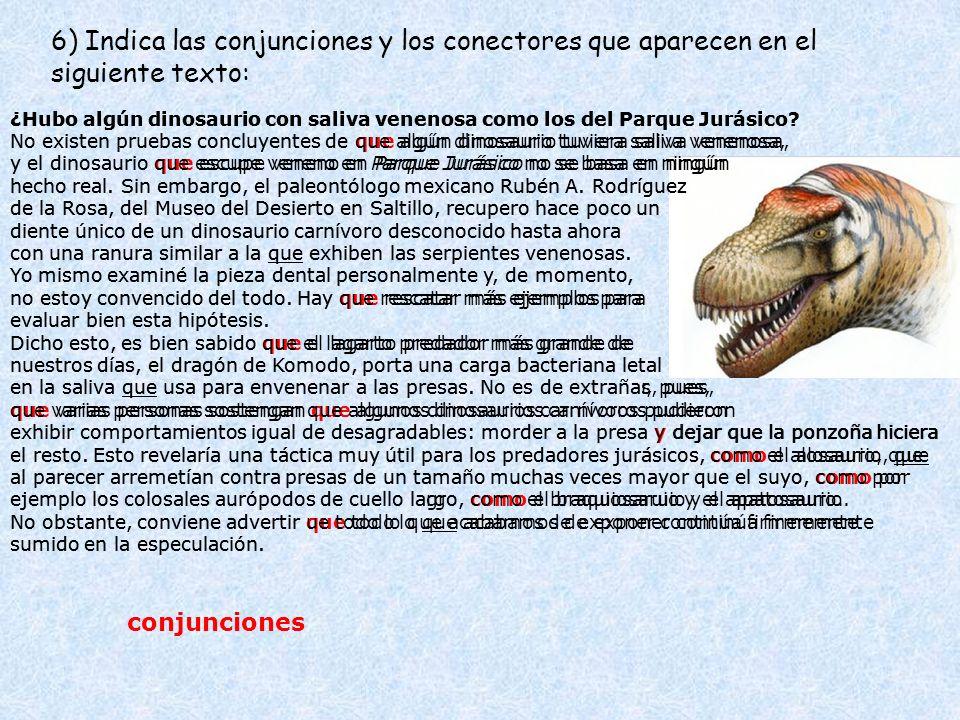 6) Indica las conjunciones y los conectores que aparecen en el siguiente texto: