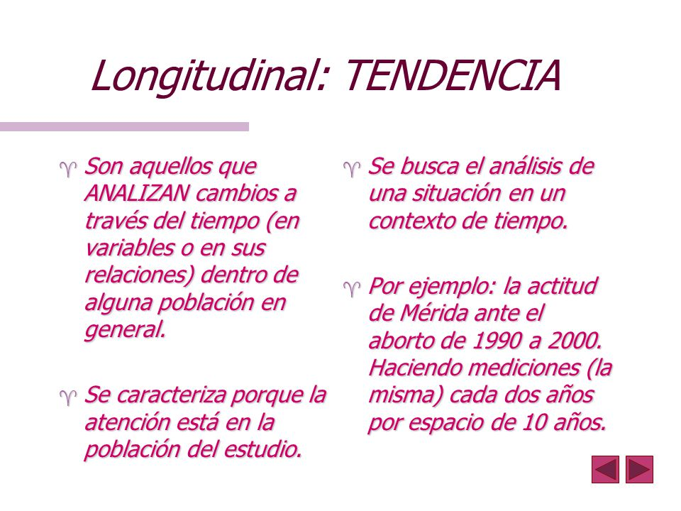 Longitudinal: TENDENCIA