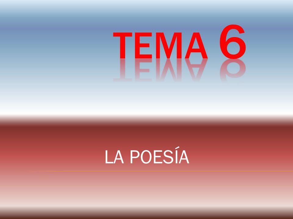 TEMA 6 LA POESÍA