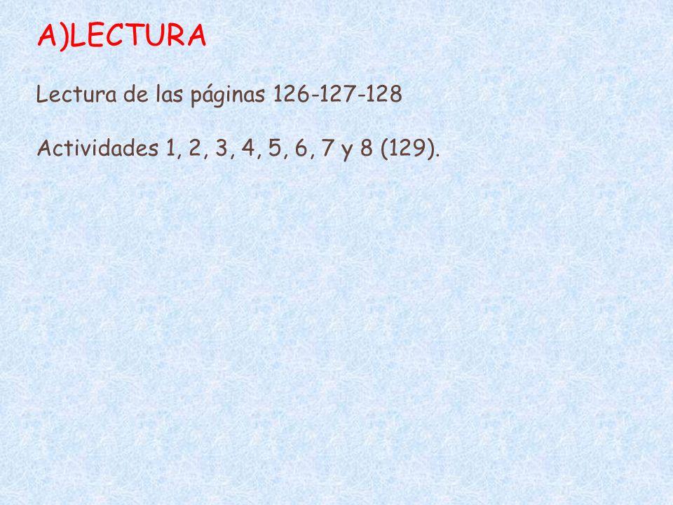 LECTURA Lectura de las páginas 126-127-128